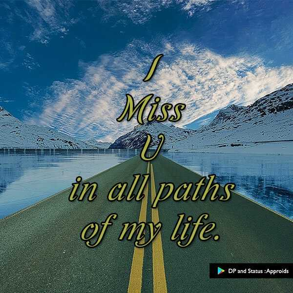 miss you - Miss in all paths of my life . DP and Status : Approids - ShareChat