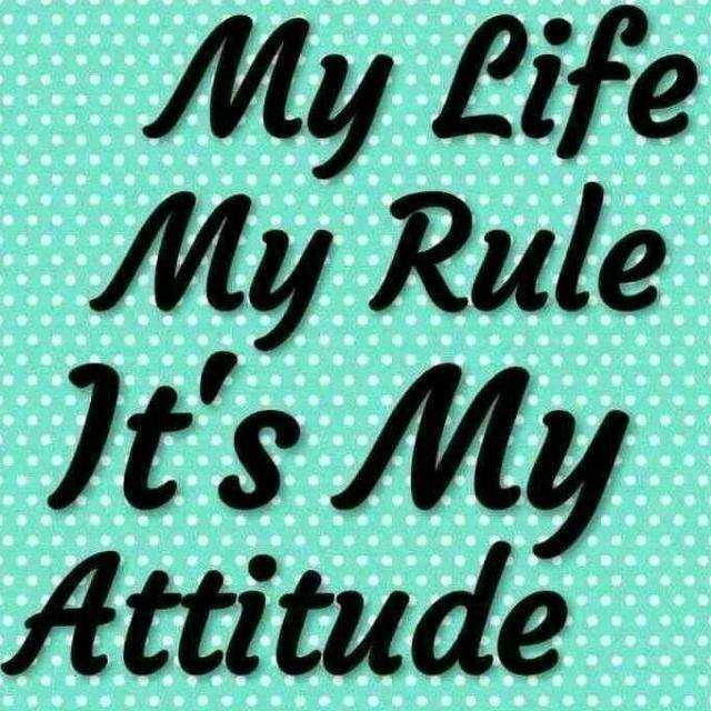 😘my attitude 😘 - My Life My Rule It ' s My Attitude - ShareChat