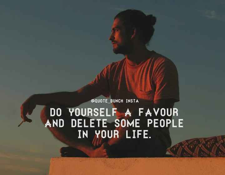 my life - QUOTE _ BUNCH INSTA DO YOURSELF A FAVOUR AND DELETE SOME PEOPLE IN YOUR LIFE . - ShareChat