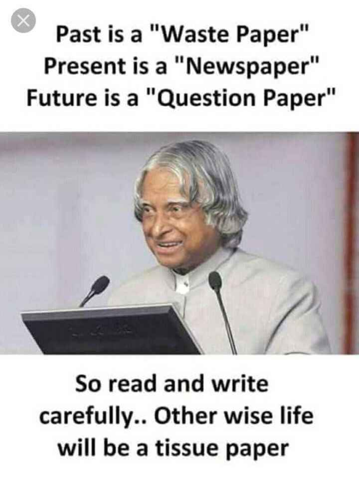 nudii muttu - Past is a Waste Paper Present is a Newspaper Future is a Question Paper So read and write carefully . . Other wise life will be a tissue paper - ShareChat