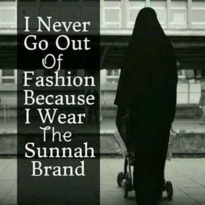 respect girls - I Never Go Out Of Fashion Because I Wear The Sunnah Brand - ShareChat