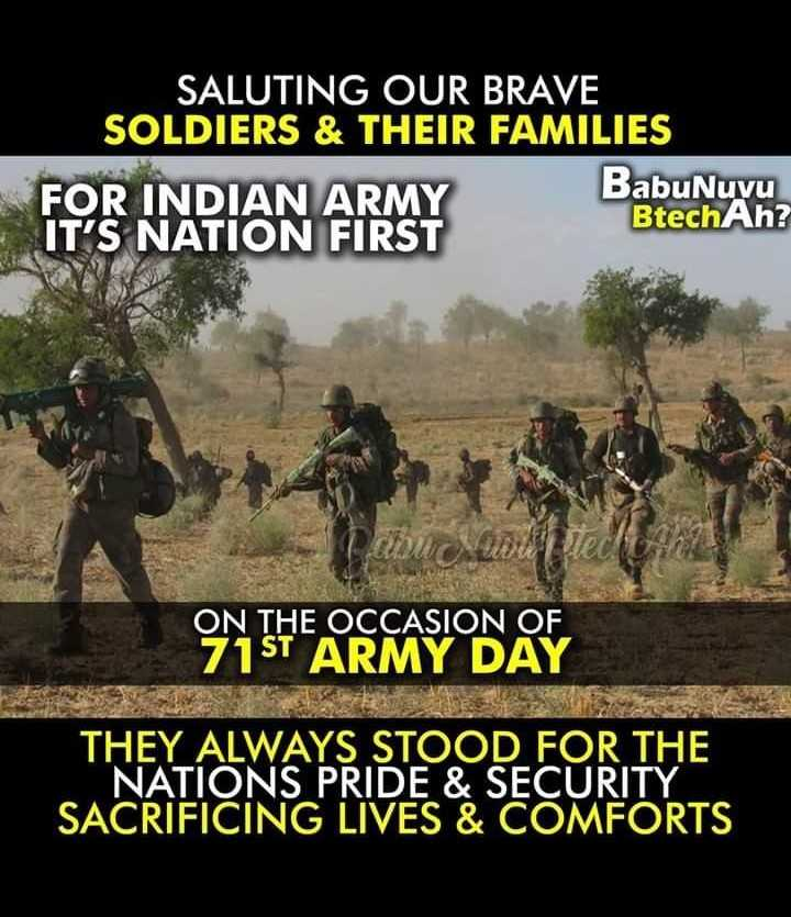 salute indian army - SALUTING OUR BRAVE SOLDIERS & THEIR FAMILIES FOR INDIAN ARMY IT ' S NATION FIRST BabuNuvu BtechAh ? ON THE OCCASION OF 71ST ARMY DAY THEY ALWAYS STOOD FOR THE NATIONS PRIDE & SECURITY SACRIFICING LIVES & COMFORTS - ShareChat