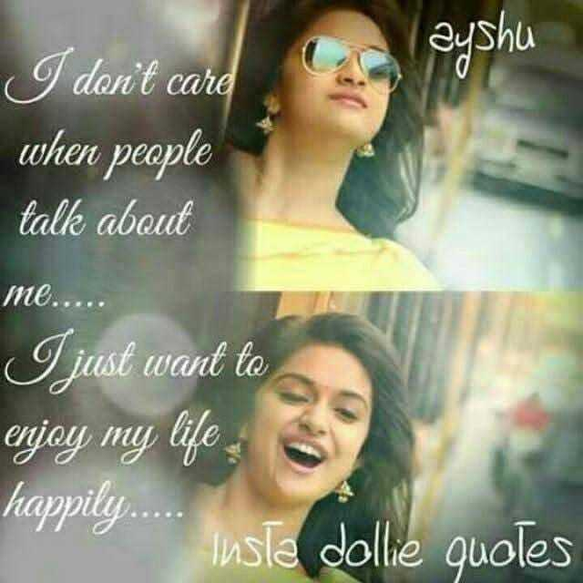 super - I don ' t care when people talk about me . . . . . I just want to enjoy my life happily . . . . Insta dollie quotes - ShareChat