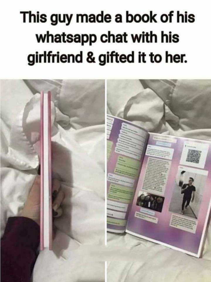 teddy love - This guy made a book of his whatsapp chat with his girlfriend & gifted it to her . - ShareChat