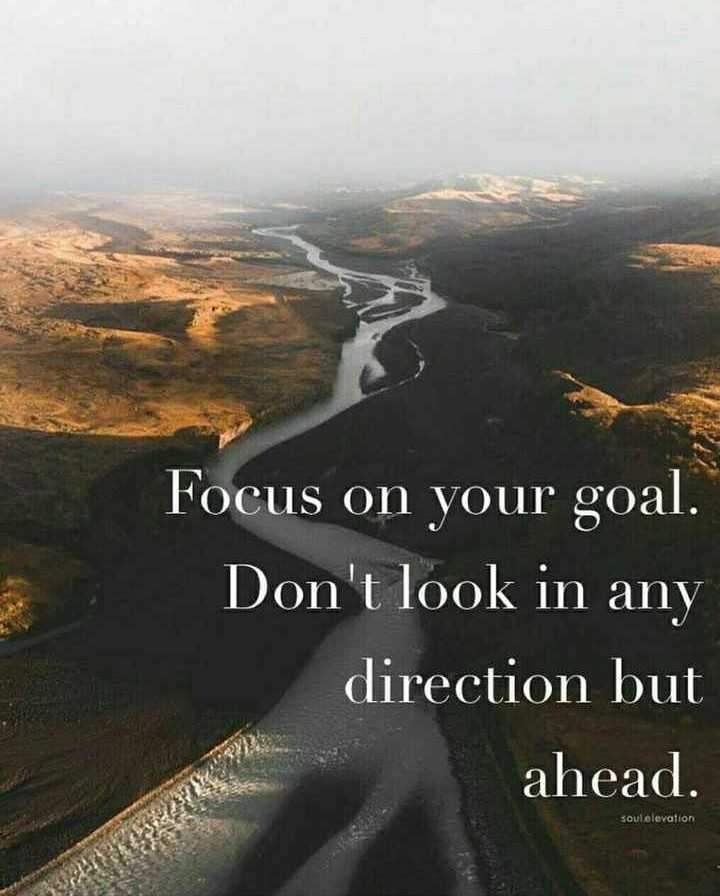 thamizh - Focus on your goal . Don ' t look in any direction but ahead . soul olevation - ShareChat
