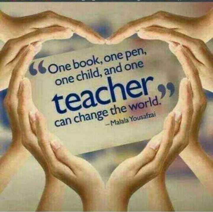 thank's to teachers - One book , one pen , one child , and one teacher can change the world . - - Malala Yousafzai - ShareChat