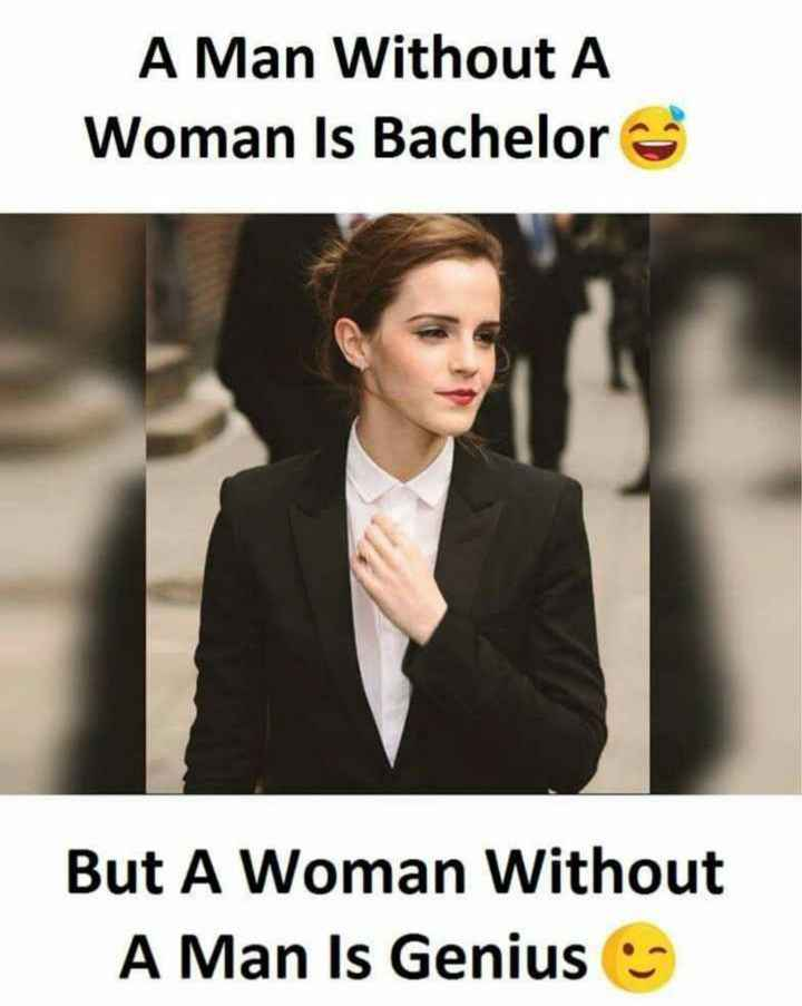 truee - A Man Without A Woman Is Bachelor A man without the But A Woman Without A Man Is Genius 9 - ShareChat