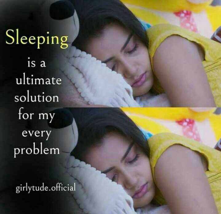 true lines - Sleeping is a ultimate solution for my every problem girlytude . official - ShareChat