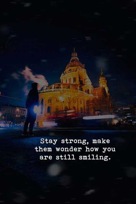 typewriters voice - Stay strong , make them wonder how you are still smiling . - ShareChat