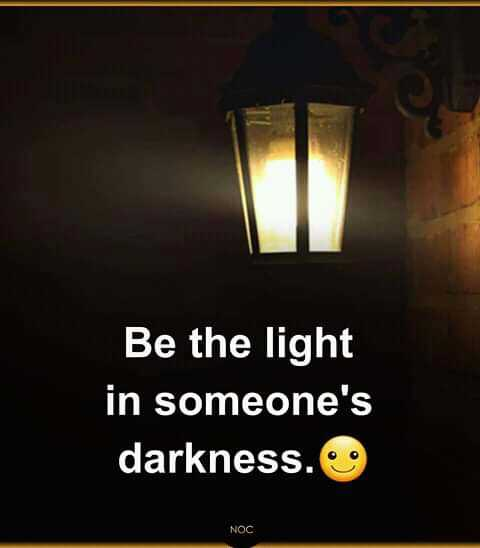 typewriters voice - Be the light in someone ' s darkness . NOC - ShareChat
