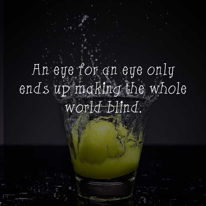wallpaper - An eye for an eye only ends up making the whole world blind . - ShareChat